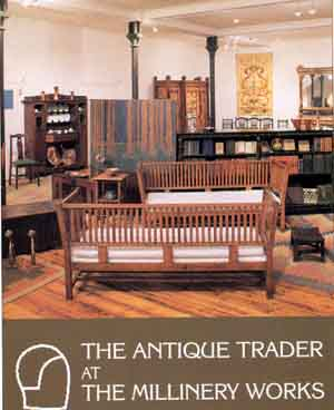 The Antique Trader at the Millinery Works.